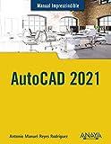 AutoCAD 2021 (MANUALES IMPRESCINDIBLES) (Spanish Edition)