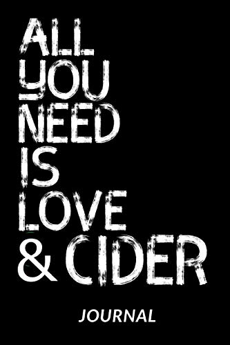 All You Need Is Love And Cider Journal: Dot Grid Notebook - 120 Pages For Cider Lovers - 6