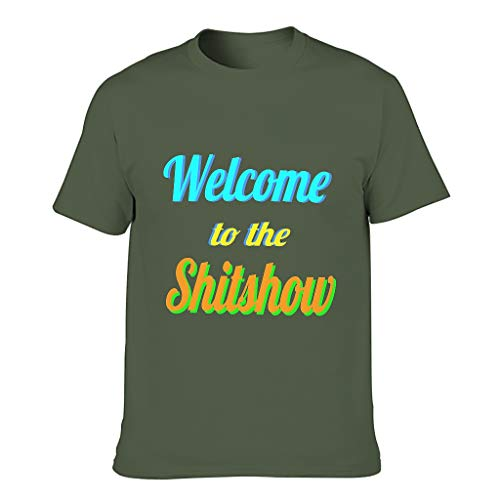 Men's Welcome to The Shitshow Cotton T Shirt - Sarcasm Party Personalise Top Wear Army Green 5XL