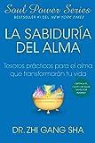Sabidur\U00Eda Del Alma: Tesoros Practicos Para El Alma Que Transformaran Su Vida (Atria Espanol)