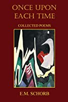 Once Upon Each Time: Collected Poems