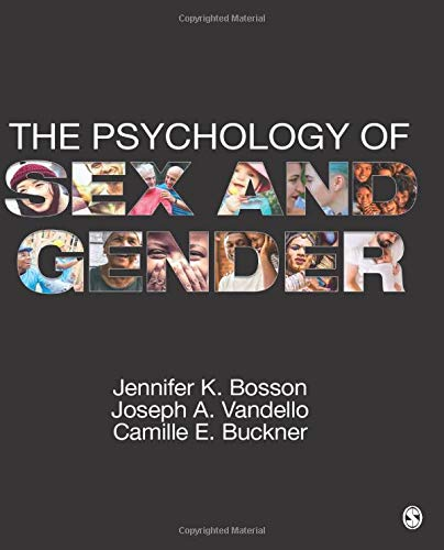 Compare Textbook Prices for The Psychology of Sex and Gender NULL 1 Edition ISBN 9781506331324 by Bosson, Jennifer Katherine,Vandello, Joseph Alan,Buckner, Camille E.