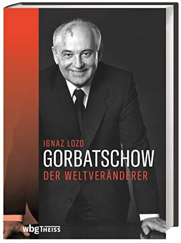 Gorbatschow. Der Weltveränderer. Der politische Werdegang eines Reformers. Seine Ziele, seine Erfolge, Niederlagen und die Bedeutung der Perestroika-Politik für die Wiedervereinigung Deutschlands.