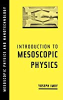 Introduction to Mesoscopic Physics (Mesoscopic Physics and Nanotechnology)