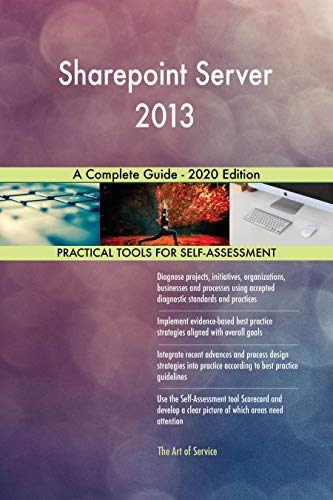 Sharepoint Server 2013 A Complete Guide - 2020 Edition (English Edition)