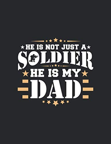 he is not just a soldier he is my dad: Primary Composition Notebook Handwriting Practice Paper of Dreams Journal Diary Notebook