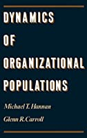 Dynamics of Organizational Populations: Density, Legitimation, and Competition