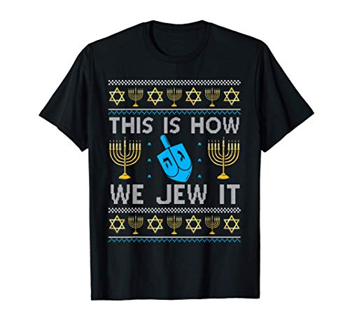 This Is How We Jew It Ugly Hanukkah Sweater Jewish Chanukkah T-Shirt