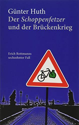 Der Schoppenfetzer und der Brückenkrieg: Erich Rottmanns sechzehnter Fall