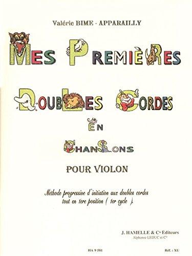Mes PremieRes Doubles Cordes En Chansons - Violon: MeThode Progressive d'Initiation Aux Doubles Cordes Tout En 1eRe Position (1er Cycle