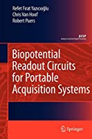 Biopotential Readout Circuits for Portable Acquisition Systems (Analog Circuits and Signal Processing)