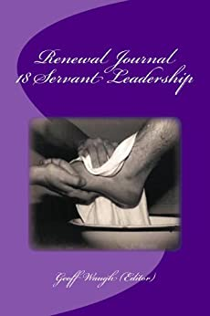 [Geoff Waugh, Irene Alexander, Jeannie Mok, Sue Fairley, Mark Setch, Sam Hey]のRenewal Journal 18: Servant Leadership (English Edition)