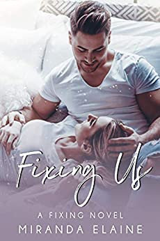 Fixing Us by [Miranda Elaine]