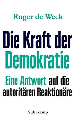 Die Kraft der Demokratie: Eine Antwort auf die autoritären Reaktionäre