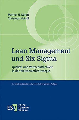 Lean Management und Six Sigma: Qualität und Wirtschaftlichkeit in der Wettbewerbsstrategie