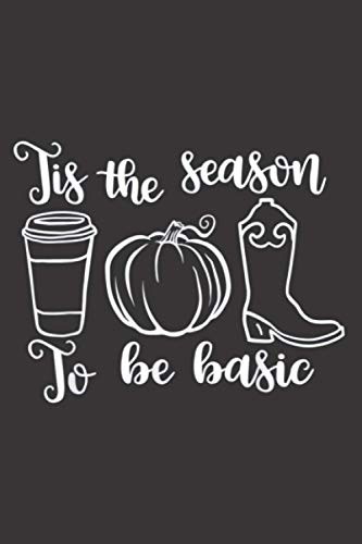 Tis The Season To Be Basics Pumpkin Boots Autumn Outfit: Daily planner notebook, To-do list