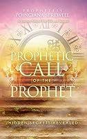 The Prophetic Call of the Prophet: Hidden Secrets Revealed