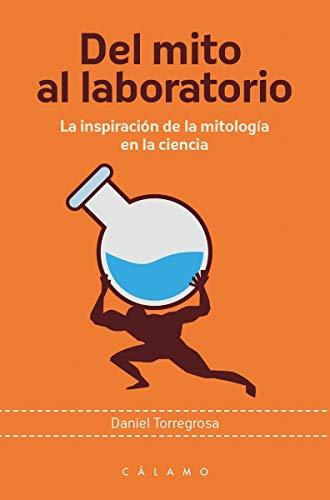 Del mito al laboratorio: La inspiración de la mitología en la ciencia (Arca de Darwin)