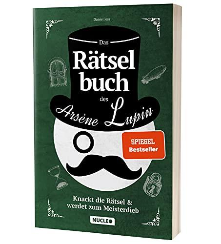 Das Rätselbuch des Arsène Lupin: Knackt die Rätsel & werdet zum Meisterdieb: Rätsel für Erwachsene und Jugendliche | Für Freunde von Escape-Spielen | Lupin (Nucleo)