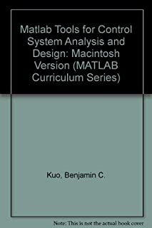 Matlab Tools for Control System Analysis and Design/for Macintosh Computers/Book and Disk (Matlab Curriculum)
