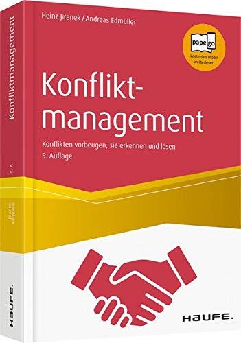 Konfliktmanagement: Konflikten vorbeugen, sie erkennen und lösen (Haufe Fachbuch)