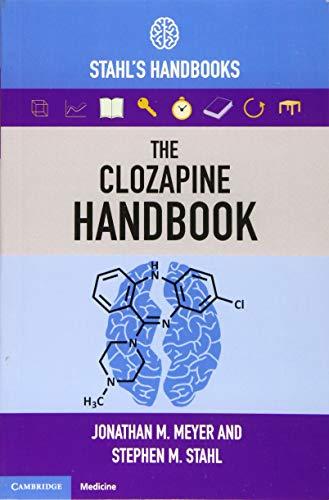 The Clozapine Handbook: Stahl's Handbooks (Stahl's Essential Psychopharmacology Handbooks)