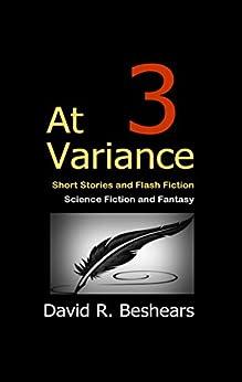 At Variance 3: Short Story & Novella Collection by [David R. Beshears]
