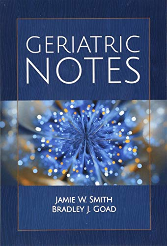 Compare Textbook Prices for Geriatric Notes  ISBN 9781284153828 by Smith, Jamie W.,Goad, Bradley J.