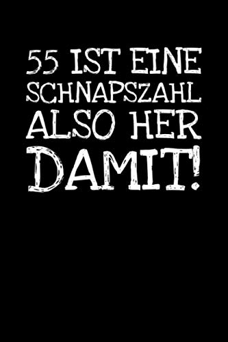 55 Ist Eine Schnapszahl Also Her Damit!: Notizbuch Journal Tagebuch 100 linierte Seiten | 6x9 Zoll (ca. DIN A5)