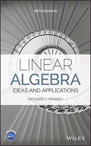 Linear Algebra, Ideas and Applications, Fifth Edition