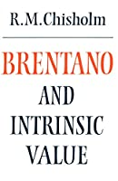 Brentano and Intrinsic Value (Modern European Philosophy)