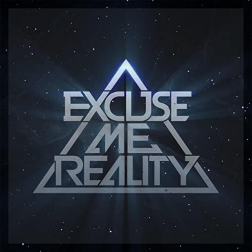 Excuse Me Reality