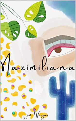 Maximiliana de Jennifer Vargas