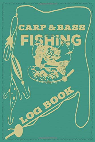 Carp And Bass Fishing Log book: A daily fish journal & notebook for professional fisherman to record your fishing trip adventures / Perfect Gift ideas for fishers