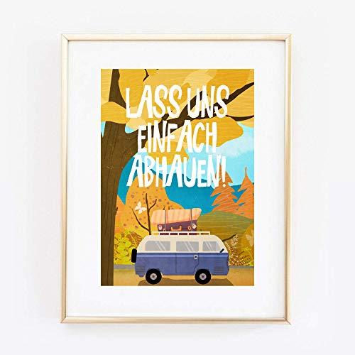 Kunstdruck Din A4 ungerahmt Spruch - Lass uns einfach abhauen - Urlaub Fernweh Reisen Bulli Caravan Camping Druck Poster Bild