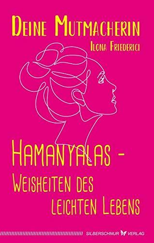 Hamanyalas - Weisheiten des leichten Lebens: Deine Mutmacherin