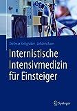 Internistische Intensivmedizin für Einsteiger (German Edition)