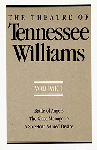 The Theatre of Tennessee Williams, Volume I: Battle of Angels, the Glass Menagerie, a Streetcar Named Desire: 1