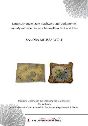 Untersuchungen zum Nachweis und Vorkommen von Mykotoxinen in verschimmeltem Brot und Käse (Edition Scientifique)