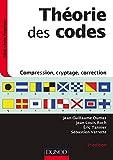 Théorie des codes - 3e éd. - Compression, cryptage, correction: Compression, cryptage, correction