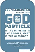 [The God Particle: If the Universe Is the Answer, What Is the Question?] [Author: Lederman, Leon M] [June, 2006]