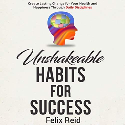 Unshakeable Habits for Success cover art