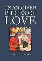 Unforgiven Pieces of Love