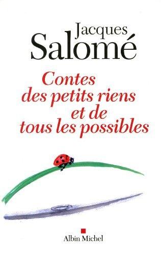 Contes Des Petits Riens Et De Tous Les Possibles By Jacques Salom April 28 2014