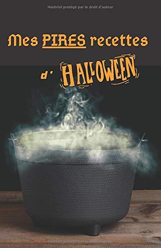 Mes PIRES recettes d'Halloween: Carnet de recettes à compléter - Livre recettes Spécial Halloween - 45 fiches - Format A5