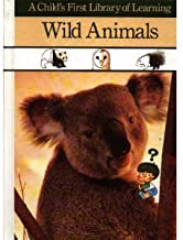 Wild Animals (A Child's First Library of Learning)