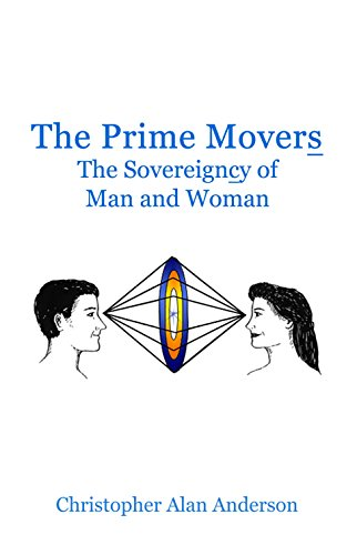 The Prime Movers: The Sovereigncy of Man and Woman (English Edition)