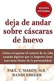 Deja de Andar Sobre Cáscaras de Huevo, Colección Libros De Psicología (LIBROS DE PSICOLOGIA)...