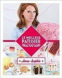 Gagnant le meilleur pâtissier Saison 3 de Anne-Sophie,Cyril Lignac...