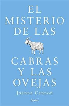 El misterio de las cabras y las ovejas (Spanish Edition) by [Joanna Cannon]